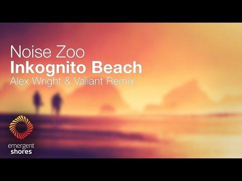 Noise Zoo - Inkognito Beach (Alex Wright & Valiant Remix) [Emergent Shores]