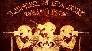 LINKIN PARK - SKIN TO BONE (MUSIC VIDEO) [HD]