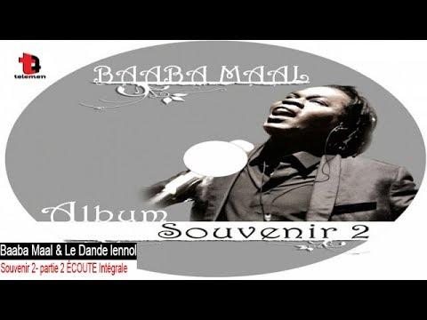 Baaba Maal & Le Dande lennol  - Souvenir 2- partie 2 ÉCOUTE Intégrale