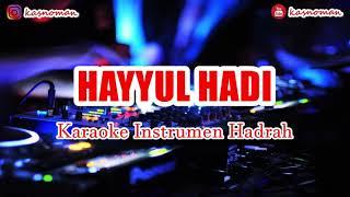 🎙 HAYYUL HADI KARAOKE VERSI HADROH | SHOLAWAT