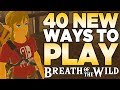40 new ways to play the legend of zelda breath of the wild austin john plays