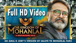 The Kingdom Of Mohanlal | Full Length HD Musical | Amal K Joby | Vijai Nelliz | GopuKrishna