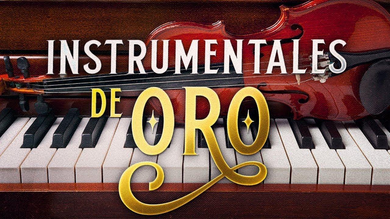 musica instrumental oro instrumentales escuchar para