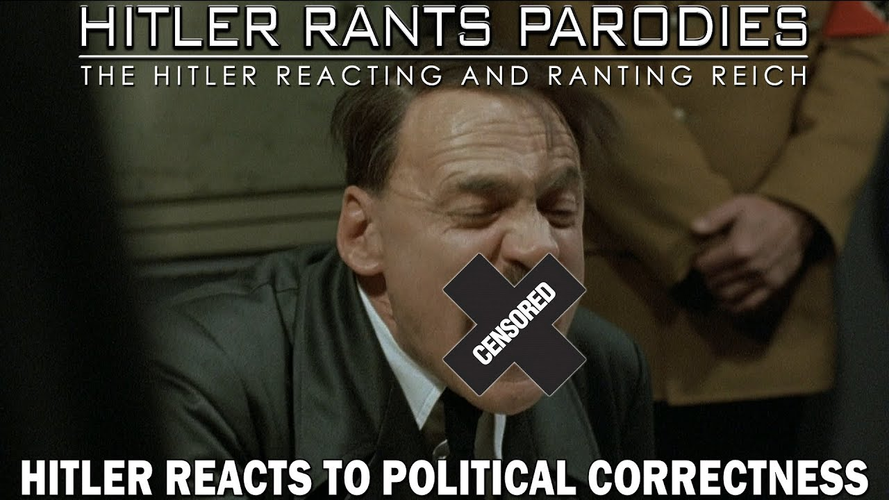 Hitler reacts to Political Correctness