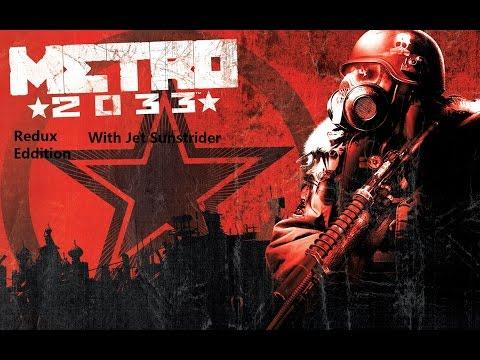 Metro 2033 w/ Jet Sun part 8: Instant Regret