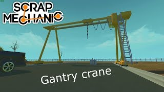 Scrap Mechanic GIVEAWAY and Gantry crane - Suwnica bramowa