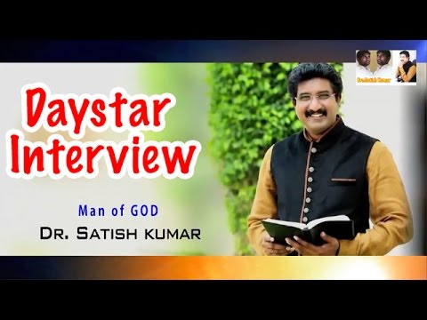 Bro.Dr.Satish Kumar Daystar @ Interview