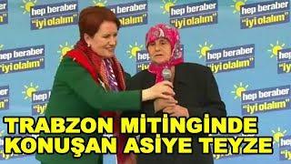 Meral Akşener'in Trabzon Mitingine Asiye Teyzenin Konuşması Damga Vurdu!