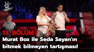 Murat Boz ile Seda Sayan'ın bitmek bilmeyen tartışması! | O Ses Türkiye 2018