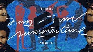 Childish Gambino - Summertime Magic (FalconDap Remix)