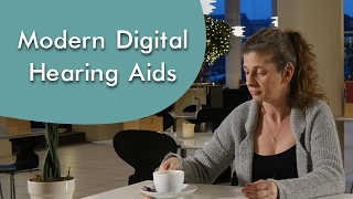 Modern Digital Hearing Aids