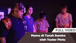 Mama di Tanah Sumba oleh Teater Pintu