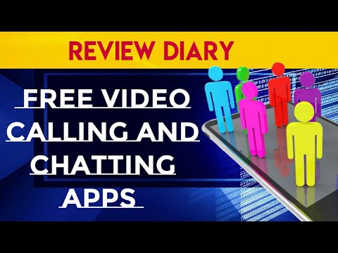 FREE VIDEO CALLING  AND CHATTING APPS || Really Free ??? Review Diary