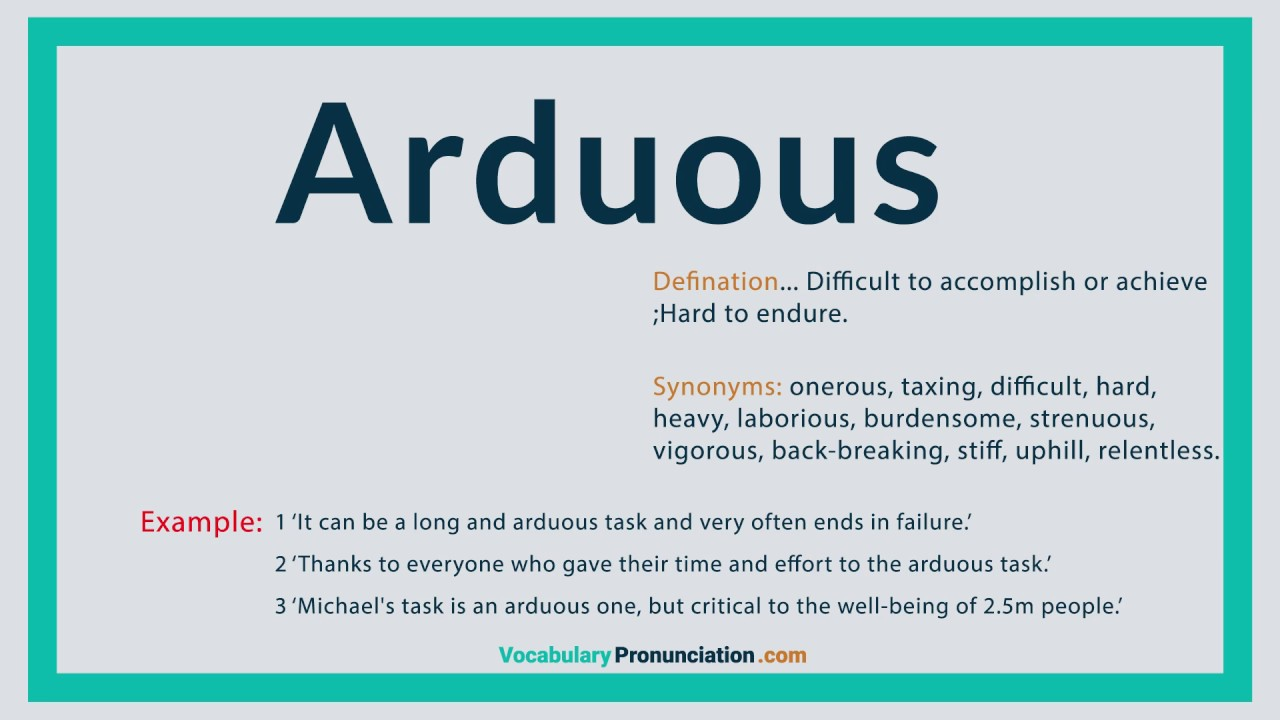 How to Pronounce ARDUOUS l Definition and Synonyms of ARDUOUS by  vocabularypronunciation com