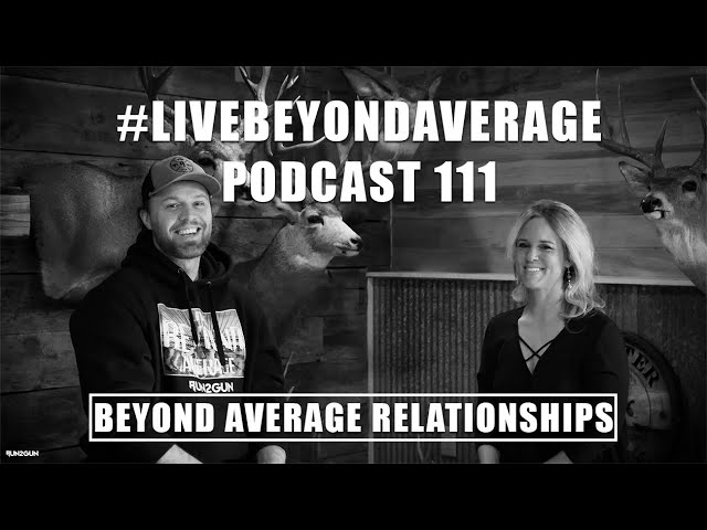 #LiveBeyondAverage Podcast 111    Beyond Average Relationships W/Megan Spawn
