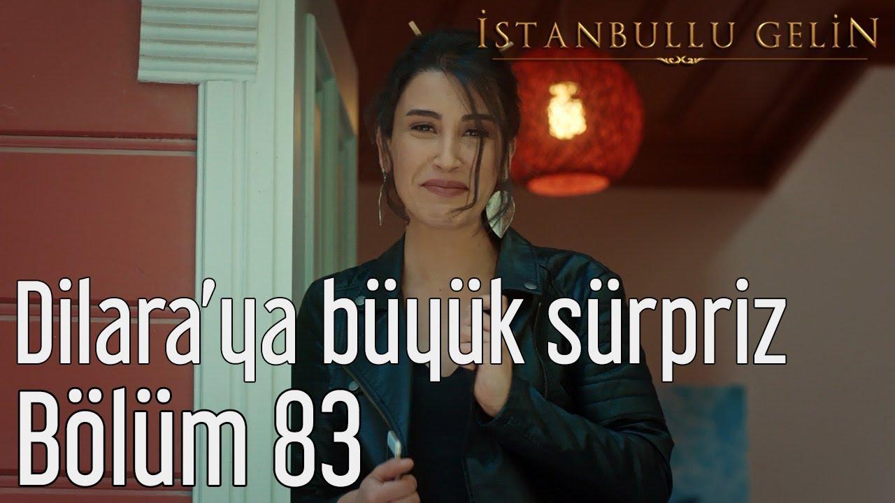 İstanbullu Gelin 83. Bölüm - Dilara'ya Büyük Sürpriz