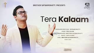 New Song: Tera Kalaam | Brother Satnam Bhatti | YP | 2021