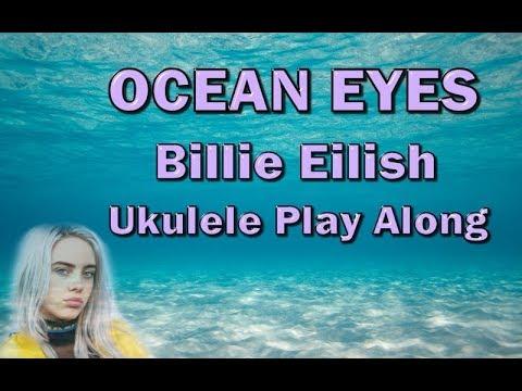 Ocean Eyes - Billie Eilish - Ukulele Play Along