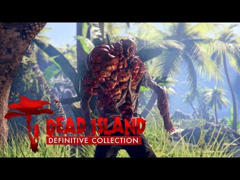 Dead Island Definitive Collection Reveal Trailer