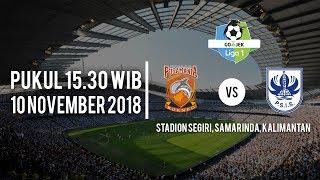 Jadwal Pertandingan Borneo FC Vs PSIS Semarang, Sabtu (10/11/2018) Pukul 15.30 WIB