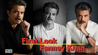 First Look   Anil Kapoor   Fanney Khan