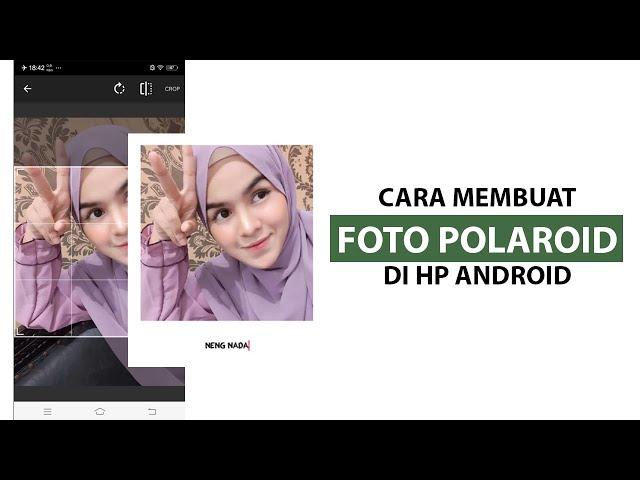 Cara Membuat Foto Polaroid di HP android