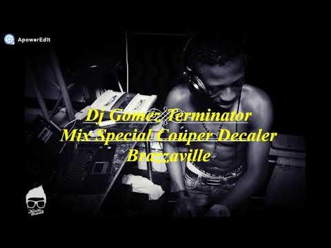 Dj Gomez Terminator Mix Special Couper Decaler Du Congo Brazzaville