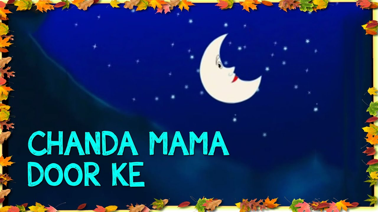Chanda Mama Door Ke - Childrenu0027s Popular Hindi Nursery Rhyme & Chanda Mama Door Ke - Childrenu0027s Popular Hindi Nursery Rhyme - YouTube