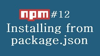 npm Tutorial for Beginners - 12 - Installing from package json