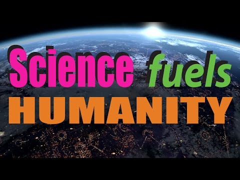 Science Fuels Humanity