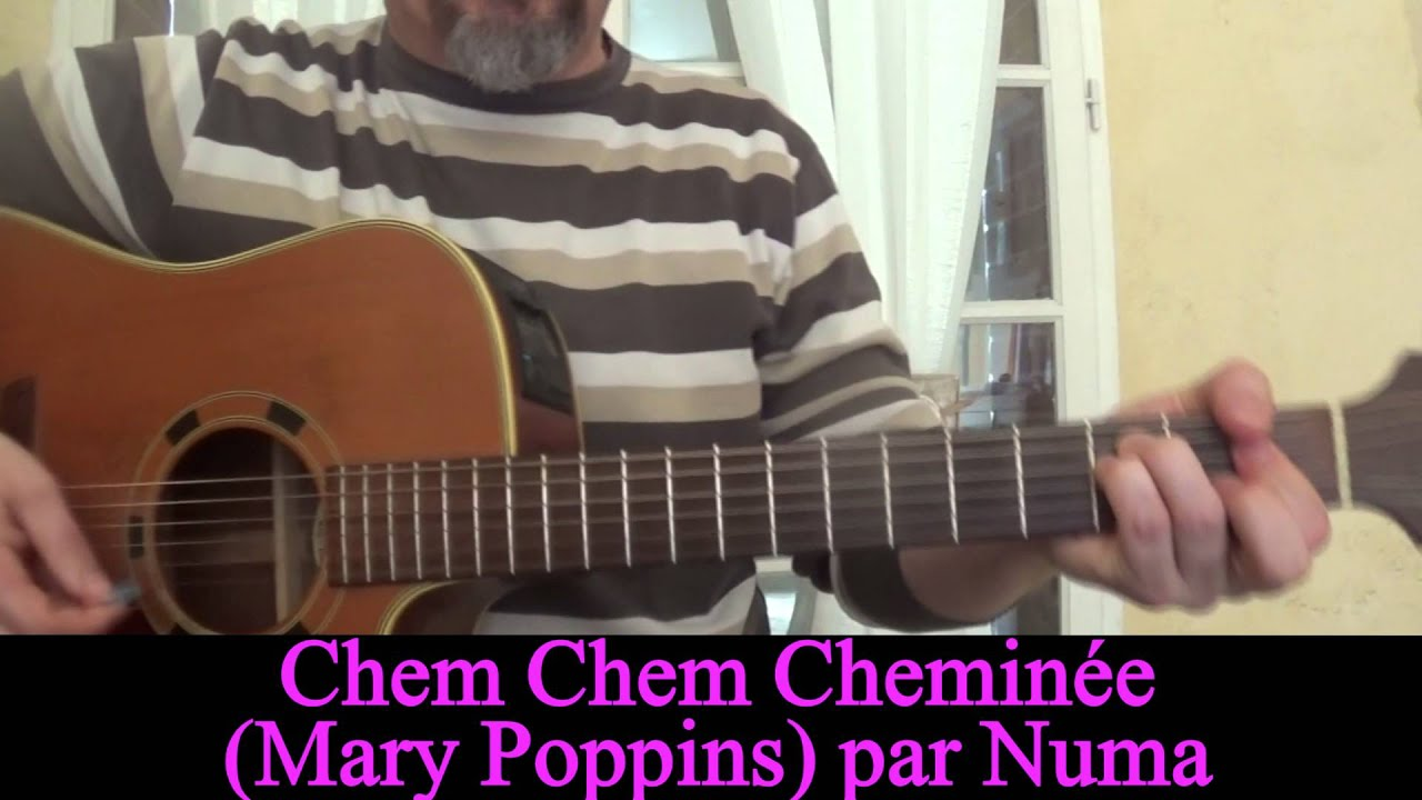 Chem Cheminée Paroles Chem Chem Cheminée Mary Poppins Reprise à La Guitare Chim Chim Cher Ee
