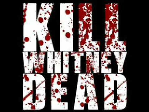 KILLWHITNEYDEAD - It's Been Said That I Have No Soul