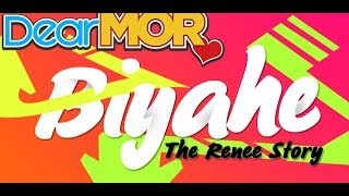 "Dear MOR: ""Biyahe"" The Renee Story 04-24-17"