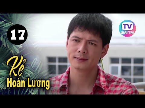 Kẻ Hoàn Lương - Tập 17 | Giải Trí TV Phim Việt Nam Hay Nhất 2021