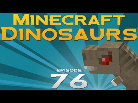Minecraft Dinosaurs! - Episode 76 - Be prepared