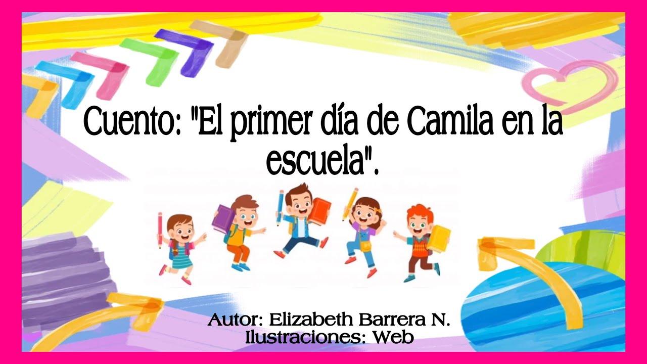 """Cuento: """"El primer día de Camila en la escuela"""" #Cuentosparaniños #Primerdiadeclases"""