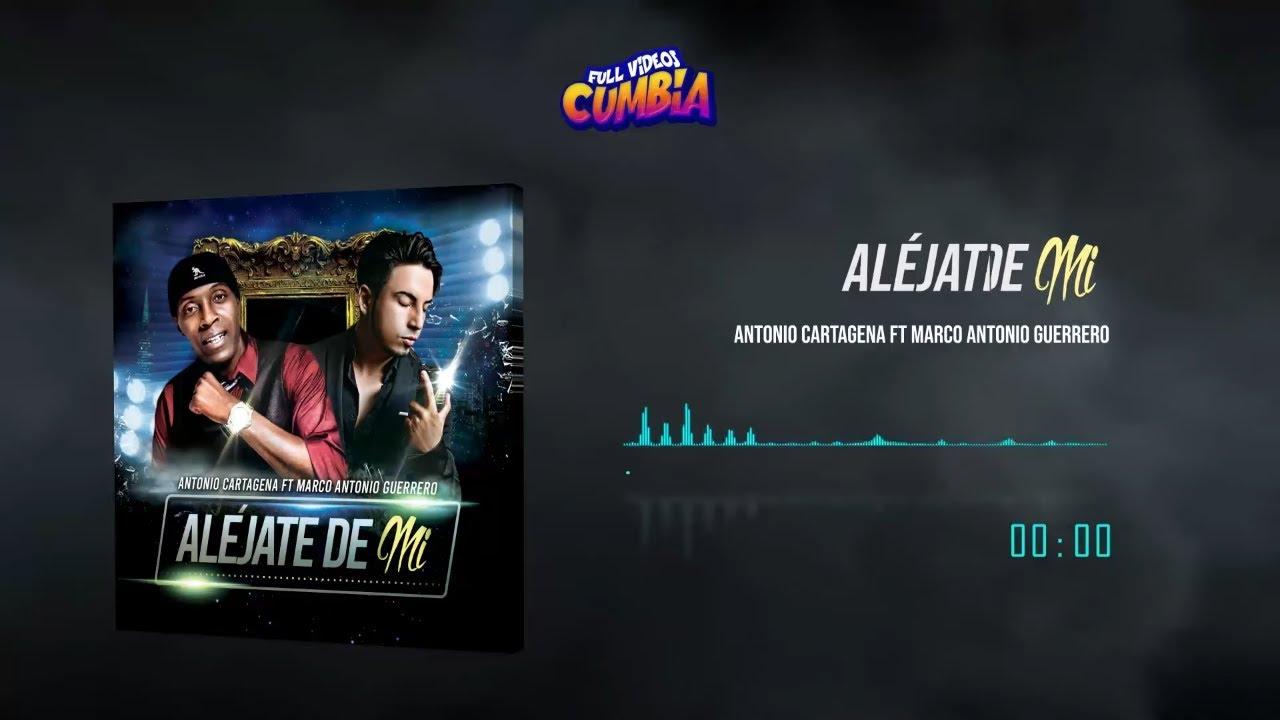 Antonio Cartagena ft Marco Antonio Guerrero   Aléjate de mi 🙅♂ (Audio Oficial) •LALO CAPUÑAY•