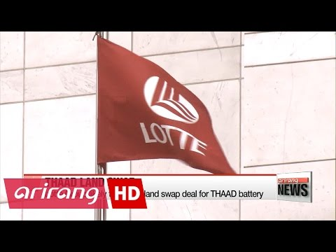 Lotte Group likely to accept land swap deal for THAAD battery