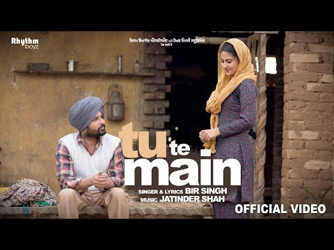 Tu Te Main (Full Video) | Bir Singh|...