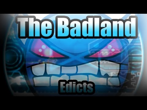 AMAZING DEMON!!! The Badland - by Edicts [Geometry Dash 2.0]