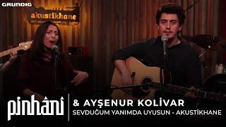 Pinhani & Ayşenur Kolivar - Sevduğum Yanımda Uyusun