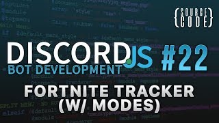 Discord.js Bot Development - Fortnite Tracker (w/ Modes) - Episode 22