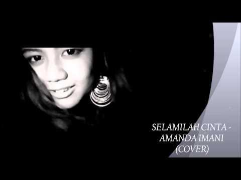 SELAMILAH CINTA- AMANDA IMANI (COVER)