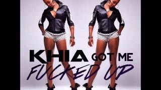 Khia - Got Me Fucked Up (Audio)