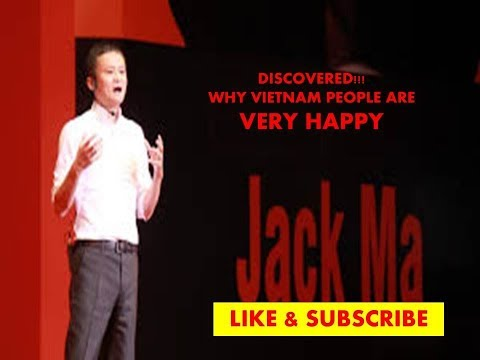 DISCOVERED!!!....WHY VIETNAM PEOPLE ARE VERY HAPPY- JACK MA