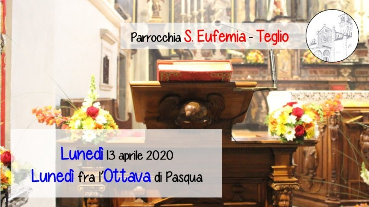 S. Messa del Lunedì tra l'Ottava di Pasqua, chiesa di S. Eufemia