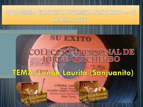 COLOMBIA CHAVEZ Y LUZMILA NAVARRO - LONGA LAURITA (Sanjuanito) 45 R.P.M. - 1978