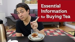 Essential Information for Buying Tea