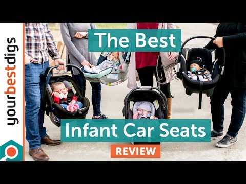 The Best Infant Car Seat Of 2020