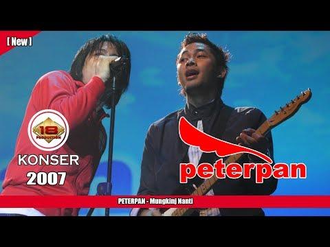 PETERPAN -  Mungkin Nanti (LIVE KONSER KEDIRI 2007)